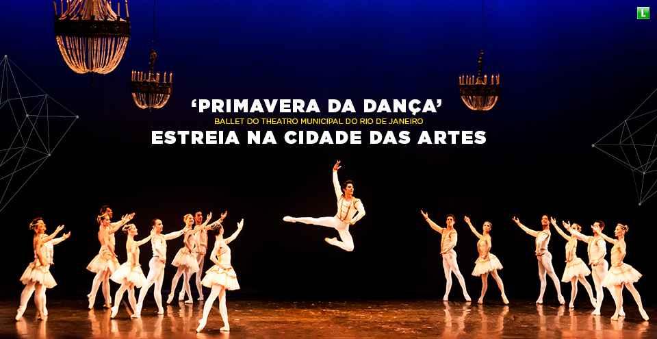 13488adcd6 Cidade das Artes - Programação - Primavera da Dança com BALLET DO ...